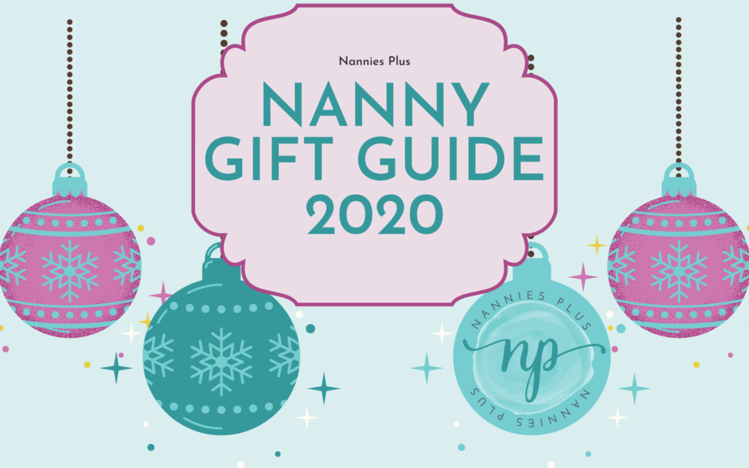 Nanny Gift Guide 2020 Ideas Inspiration Nannies Plus